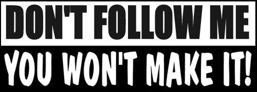 Do Not Follow You Won/'t Make it Sticker